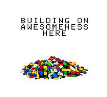 Building on Awesomeness  Photographic Print
