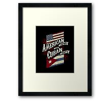 American Grown with Cuban Roots  Framed Print