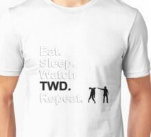 Eat, Sleep, Watch TWD, Repeat {FULL} Unisex T-Shirt