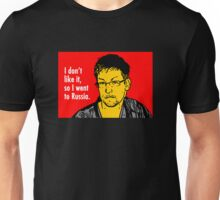 I don't like it, so I went to Russia. Unisex T-Shirt