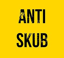 ANTI SKUB by TheMac