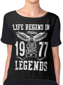 Life Begins In 1977 Birth Legends Chiffon Top