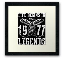 Life Begins In 1977 Birth Legends Framed Print