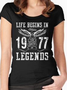 Life Begins In 1977 Birth Legends Women's Fitted Scoop T-Shirt