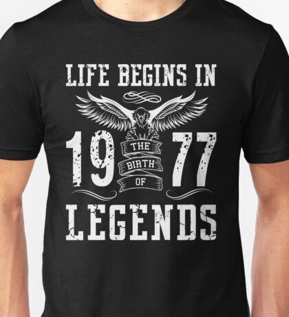 Life Begins In 1977 Birth Legends Unisex T-Shirt