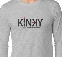 Kinky (It's the new normal) - black text Long Sleeve T-Shirt