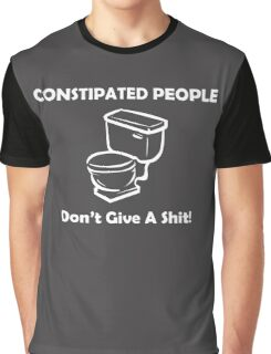 Constipated People Graphic T-Shirt