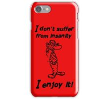 I don't suffer from insanity iPhone Case/Skin