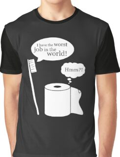 I Have The Worst Job In The World! Graphic T-Shirt