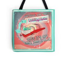 Words are like Toothpaste Tote Bag