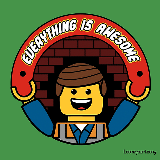 Everything is AWESOME!  by LooneyCartoony