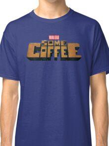 Grab Some Coffee Classic T-Shirt