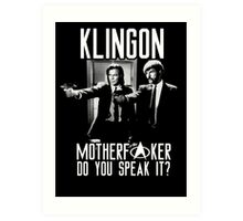 Klingon motherf**ker do you speak it? Pulp fiction parody Art Print