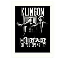 Klingon motherf**ker do you speak it? Pulp fiction parody Art Print