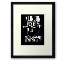Klingon motherf**ker do you speak it? Pulp fiction parody Framed Print