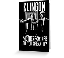 Klingon motherf**ker do you speak it? Pulp fiction parody Greeting Card