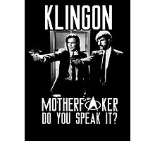 Klingon motherf**ker do you speak it? Pulp fiction parody Photographic Print