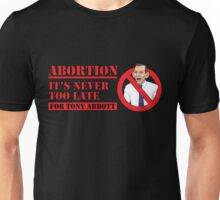 Abort Tony Abbott Unisex T-Shirt