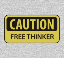 Caution - Free Thinker by GodsAutopsy