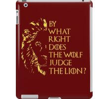 By what right does the wolf judge the lion? iPad Case/Skin