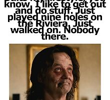Bill Murray - Zombieland - Golf Quote by jimmynails