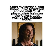 Bill Murray - Zombieland - Golf Quote Photographic Print