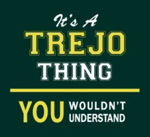 It's A TREJO thing, you wouldn't understand !! by satro