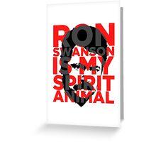 Ron Swanson Is My Spirit Animal Greeting Card