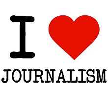 I Love Journalism Photographic Print