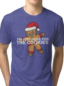 Christmas: I'm Just Here For The Cookies Tri-blend T-Shirt