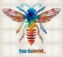 Bee Colorful - Art by Sharon Cummings by Sharon Cummings