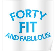 Forty 40 fit and FABULOUS! Poster