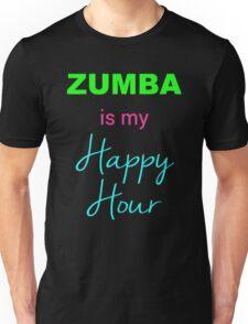 Zumba IS My Happy Hour! Unisex T-Shirt