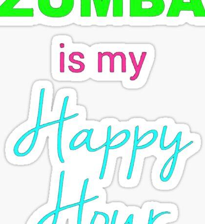 Zumba IS My Happy Hour! Sticker