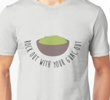 Rock Out With Your Guac out Unisex T-Shirt