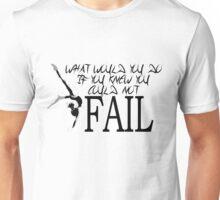 I WON'T FAIL Unisex T-Shirt