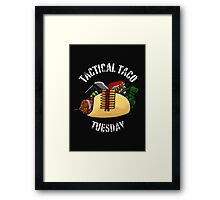 Unchained Tactical: Tactical Taco Tuesday Framed Print