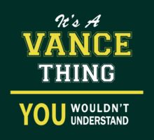 It's A VANCE thing, you wouldn't understand !! by satro