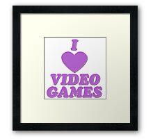 I love video games Framed Print