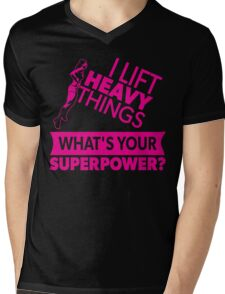 I Lift Heavy Things - What's Your Super Power? (Strong Woman) Mens V-Neck T-Shirt