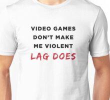 Lag Makes Me Violent  Unisex T-Shirt
