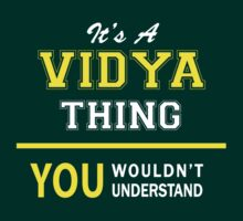 It's A VIDYA thing, you wouldn't understand !! by satro