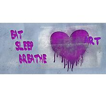 Graffiti Love: Eat Sleep Breathe Photographic Print