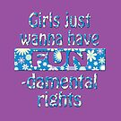 Girls just wanna have by Paige Thulin