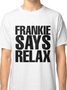 Frankie Says Relax Classic T-Shirt