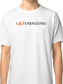 I love teabagging Classic T-Shirt