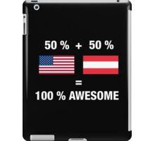 Half Austrian Half American 100% Awesome Flag Austria iPad Case/Skin