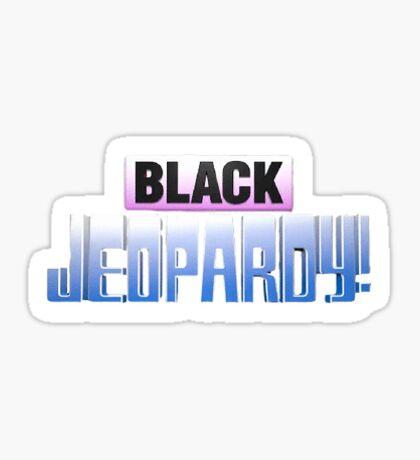 Black Jeopardy  Sticker