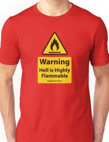 HELL IS HIGHLY FLAMMABLE- Christian Sign from #SignsoftheTimes Series Unisex T-Shirt