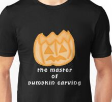 The master of pumpkin carving  Unisex T-Shirt